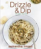 : Drizzle and Dip: Morning, Noon and Night