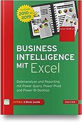 Business Intelligence mit Excel: Datenanalyse und Reporting mit Power Query, Power Pivot und Power BI Desktop. Für Excel 2010 bis 2019. Inkl. E-Book