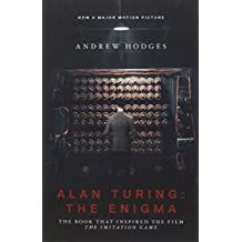 Alan Turing: The Enigmma – The Book That Inspired the Film the Imitation Game