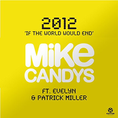 2012 (If The World Would End) [Radio Mix]