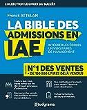 La Bible des Admissions en IAE - Tout savoir sur les candidatures en IAE - Les secrets des meilleurs dossiers - réussir l'épreuve orale d'entretien - fiches secteurs et fiches métiers....