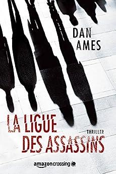 La Ligue des Assassins (Les enquêtes de Wallace Mack t. 1) par [Ames, Dan]
