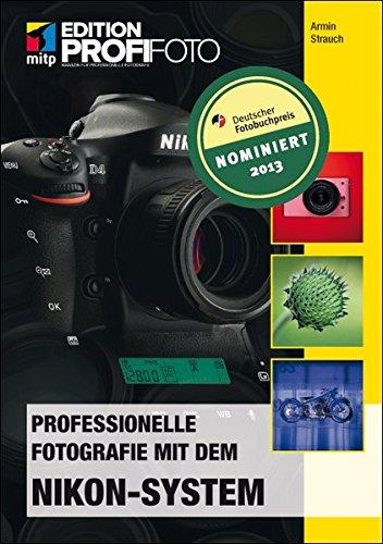 Professionelle Fotografie mit dem Nikon-System (mitp Edition Profifoto)