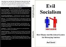 Evil Socialism: How Obama And His Liberal Looters Are Destroying America (English Edition) di [Turtel, Joel]