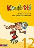 Konfetti - Ausgabe 2013: Arbeitsheft Rechtschreiben und Sprachgebrauch untersuchen 1/2: inkl. Wörterheft, ABC-Heft, Werkzeugkiste