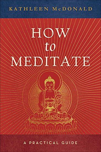 How to Meditate: A Practical Guide por Kathleen McDonald