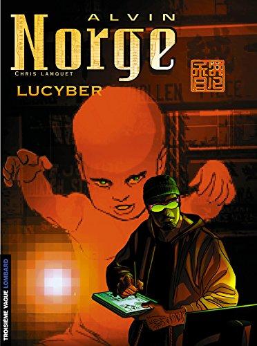 Alvin Norge - 3ème Vague, tome 3 : Lucyber