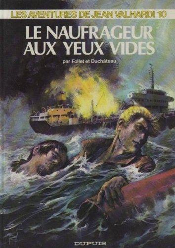 Les Aventures de Jean Valhardi, Tome 10 : Le Naufrageur aux yeux vides