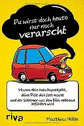Du wirst doch heute nur noch verarscht: Warum dein Auto kaputtgeht, deine Diät dich fett macht und der Schleimer aus dem Büro nebenan befördert wird