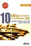 Image de 10 clés pour réussir sa certification QSE : ISO 9001:2008, ISO 14001:2004, OHSAS 18001:2007