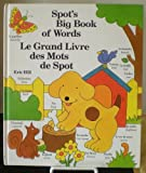 Spot's Big Book of Words - Le Grand Livre des Mots de Spot (English and French Edition) by Eric Hill (1990-02-08)