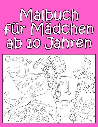 Malbuch für Mädchen ab 10 Jahren: Wunderschöne Motive und großer Malspaß