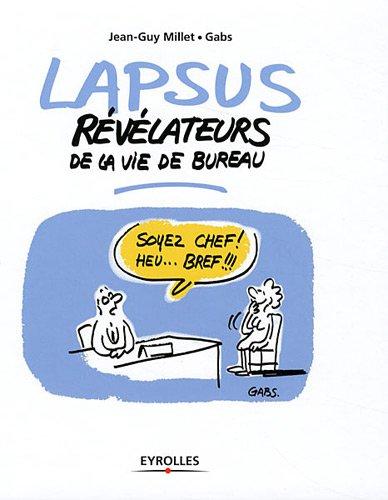 Lapsus révélateurs de la vie de bureau par Jean-Guy Millet