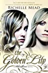 The Golden Lily: A Bloodlines Novel Reprint Edition by Mead, Richelle published by Razorbill  Paperback