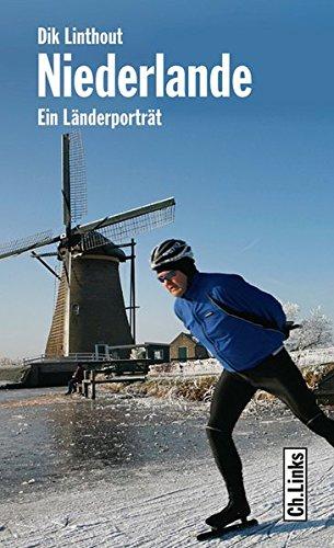Niederlande - Ein Länderporträt