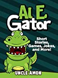 Al E. Gator: Short Stories, Games, Jokes, and More!