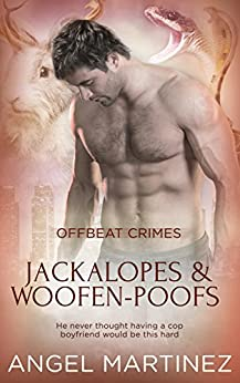 Jackalopes and Woofen-Poofs (Offbeat Crimes Book 5) by [Martinez, Angel]