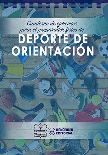 Cuaderno de Ejercicios para el Preparador Físico de Deporte de Orientación por Wanceulen Notebook