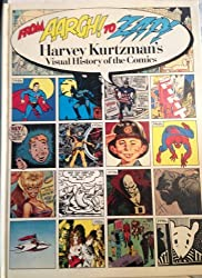 From Aargh! to Zap!: Harvey Kurtzmans Visual History of the Comics by Harvey Kurtzman (1994-04-06)