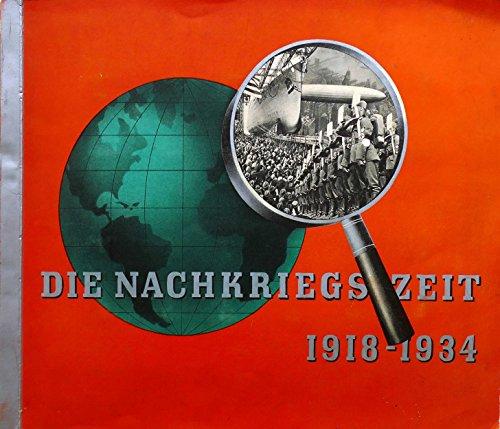 Die Nachkriegszeit 1918-1934 : Historische Bilddokumente , [Sammelalbum]