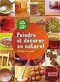Peindre et décorer au naturel (Tome 1) - Alternatives - 15/05/2009