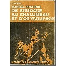 Manuel pratique de soudage au chalumeau et d'oxycoupage. Bibliothèque de l'Enseignement Technique.