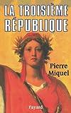 La Troisième République (Biographies Historiques)