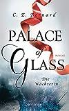 Palace of Glass - Die Wächterin: Roman (Palace-Saga, Band 1)