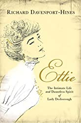 Ettie: The Intimate Life and Dauntless Spirit of Lady Desborough by Richard Davenport-Hines (2008-08-28)