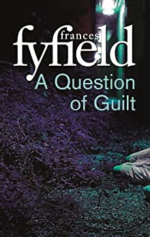 A Question Of Guilt by [Fyfield, Frances]