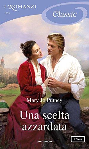 scaricare ebook gratis Una scelta azzardata (I Romanzi Classic) (Serie Lost Lords Vol. 7) PDF Epub
