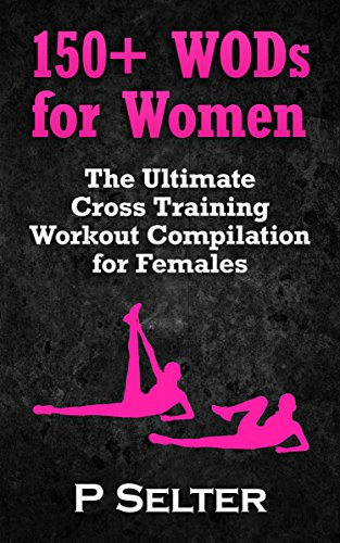 workouts-for-women-150-wods-for-women-the-ultimate-cross-training-workout-compilation-for-females-to