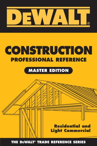 Dewalt Construction Professional Reference: Residental and Light Commerical Company (Dewalt Trade Reference) por William P. Spence