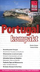 Portugal kompakt: Reisehöhepunkte Portugals - Wissenswertes zu Land und Leuten - Informative Tipps und Wissenswertes - Die besten Adressen für Ihre Reise
