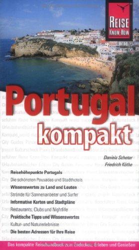 Preisvergleich Produktbild Portugal kompakt: Reisehöhepunkte Portugals - Wissenswertes zu Land und Leuten - Informative Tipps und Wissenswertes - Die besten Adressen für Ihre Reise