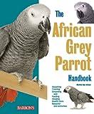 #6: African Grey Parrot Handbook (Pet Handbooks)