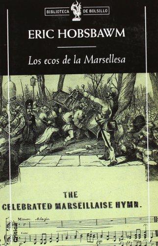 Descargar Libro Los ecos de la marsellesa (Biblioteca de Bolsillo) de Eric J. Hobsbawm