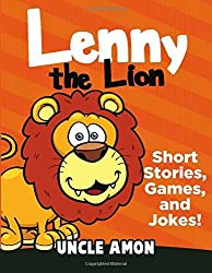 Lenny the Lion: Short Stories, Games, and Jokes! (Fun Time Reader) by Uncle Amon (2016-07-05)