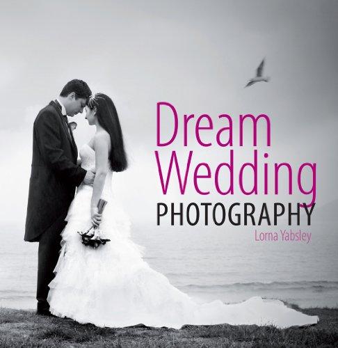 Dream Wedding Photography por Lorna Yabsley epub