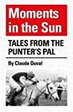 Moments in the Sun: Tales from the Punters Pal