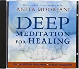 Deep Meditation for Healing by Anita Moorjani (2012-05-07)