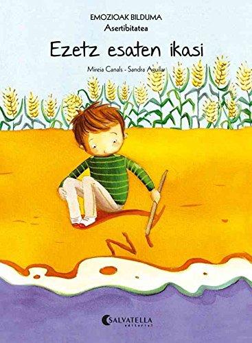 Ezetz esaten ikasi (Asertibitatea): Emozioak 7 (Emozioak Bilduma) por Mireia Canals Botines