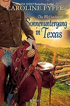 Sonnenuntergang in Texas (Die McCutcheons, Buch 2) von [Fyffe, Caroline]