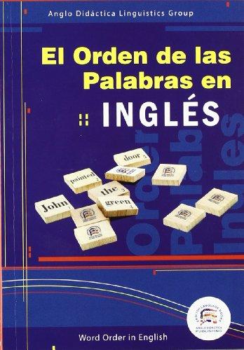 El orden de las palabras en inglés = Word order in English, 2007 (Libro didáctico complementario)
