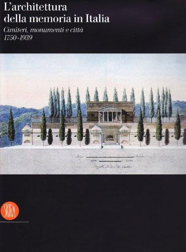 L'architettura della memoria in Italia 1750-1939. Ediz. illustrata