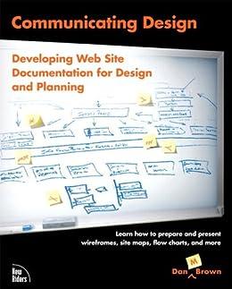 Communicating Design: Developing Web Site Documentation for Design and Planning, Mobipocket par [Brown, Dan M.]