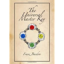 The Universal Master Key by Franz Bardon (24-Mar-2013) Paperback