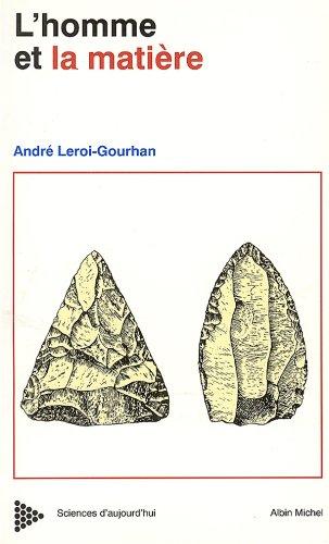 L'Homme et la Matière : Evolution et techniques (Sciences d'aujourd'hui t. 1