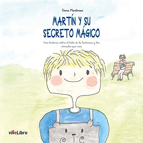 Martín y su secreto mágico: Una historia sobre el tabú de la lactancia y los vínculos que crea