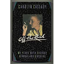 Off the Road: My Years With Cassady, Kerouac, and Ginsberg by Carolyn Cassady (1990-06-01)